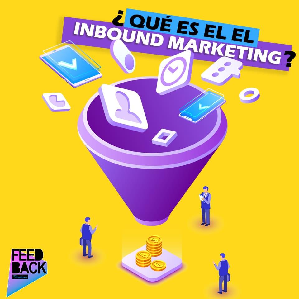 ¿Qué es el Inbound Marketing? ¿Para que lo necesitas?