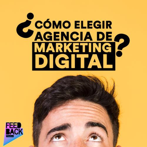 ¿Cómo elegir agencia de Marketing Digital?