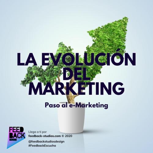 La evolución del Marketing. Paso al e-Marketing