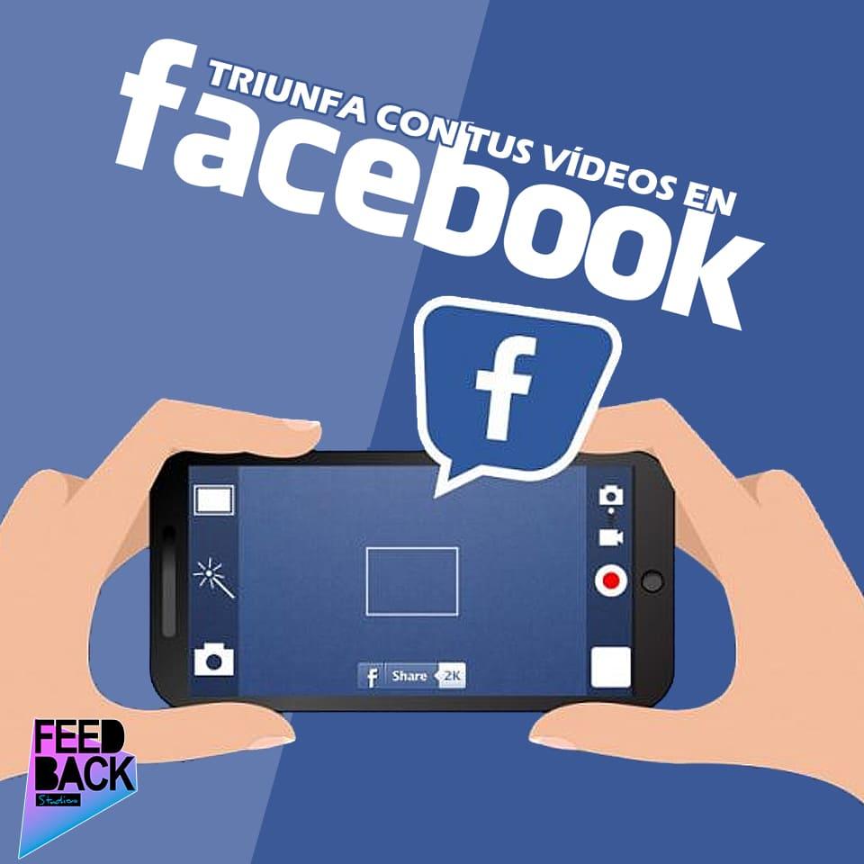 ¿Cómo hacer que tus vídeos en Facebook triunfen?